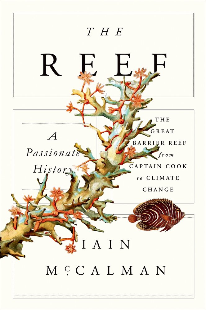 Deep Blue Reads: The Reef: A Passionate History, by Iain McCalman