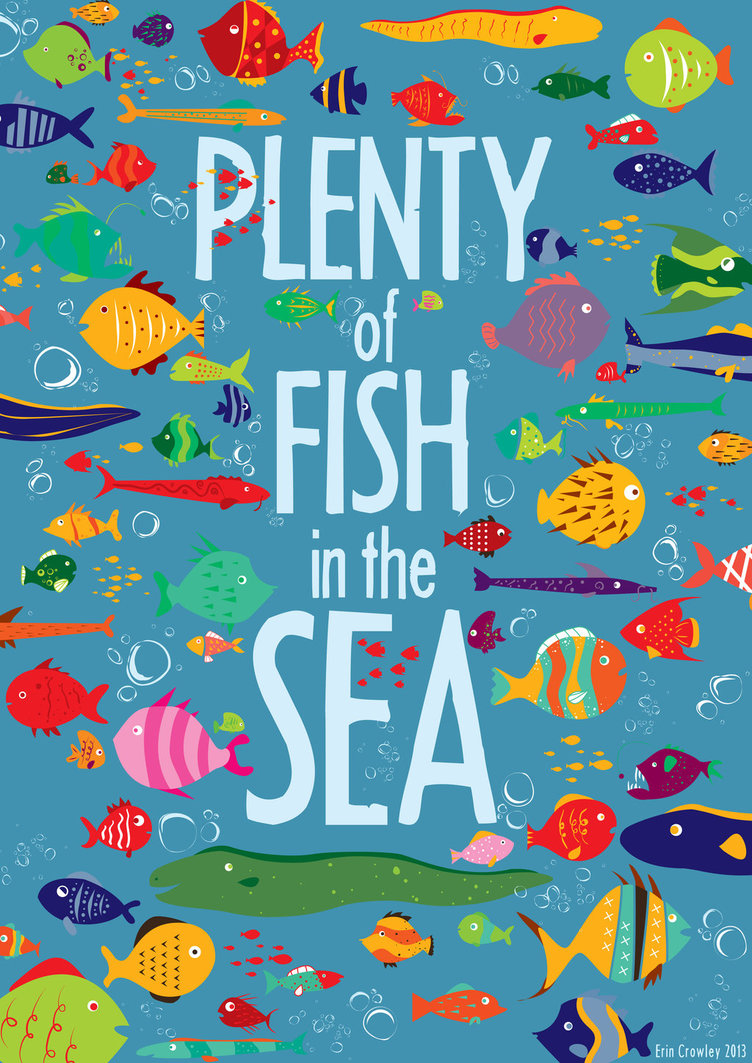 There are plenty of fish in the sea! ….or are there?
